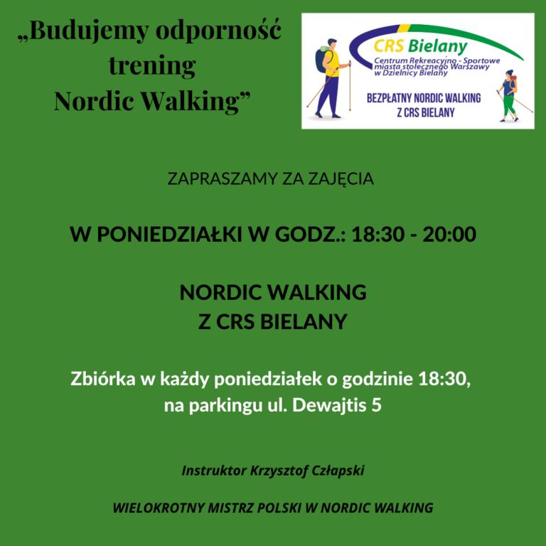Komunikat z kolorystyce zielonej z następującą informacją: NORDIC WALKING Z CRS BIELANY. Serdecznie zapraszamy na zajęcia Nordic Walking w każdy poniedziałek w godzinach 18:30-20:00. Instruktorem zajęć będzie Krzysztof Człapski. Zbiórka w każdy poniedziałek o godzinie 18:30, na parkingu ul. Dewajtis 5.